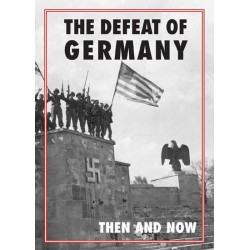THE DEFEAT OF GERMANY THEN AND NOW