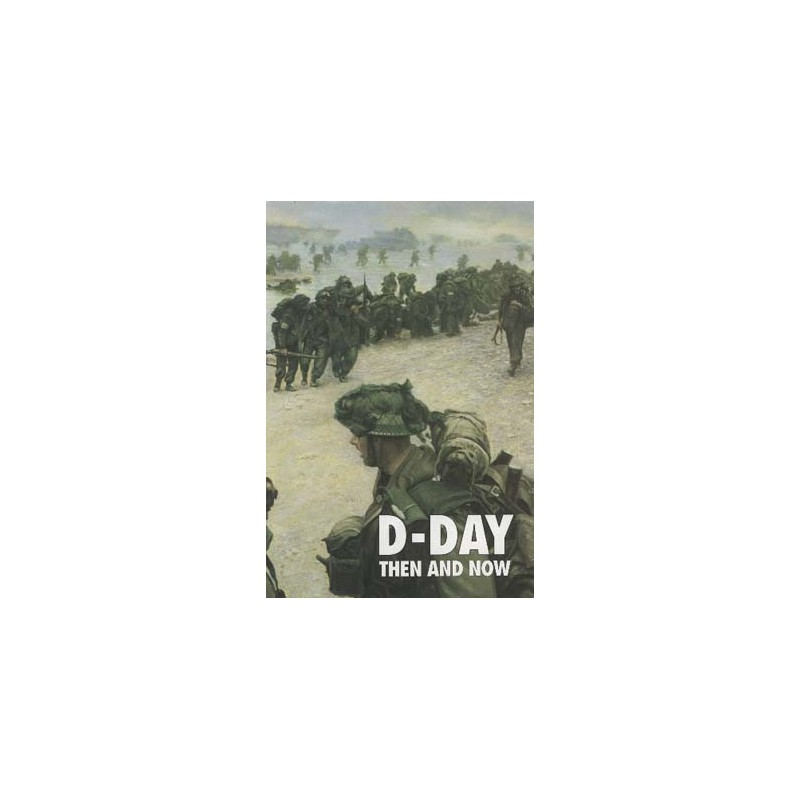 D-DAY THEN AND NOW - VOLUME 2